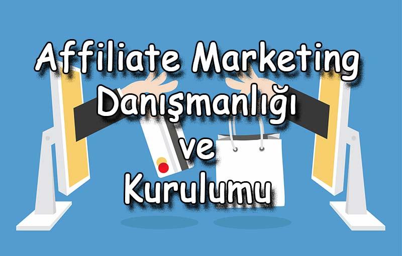 Affiliate Marketing Danışmanlığı ve Kurulumu